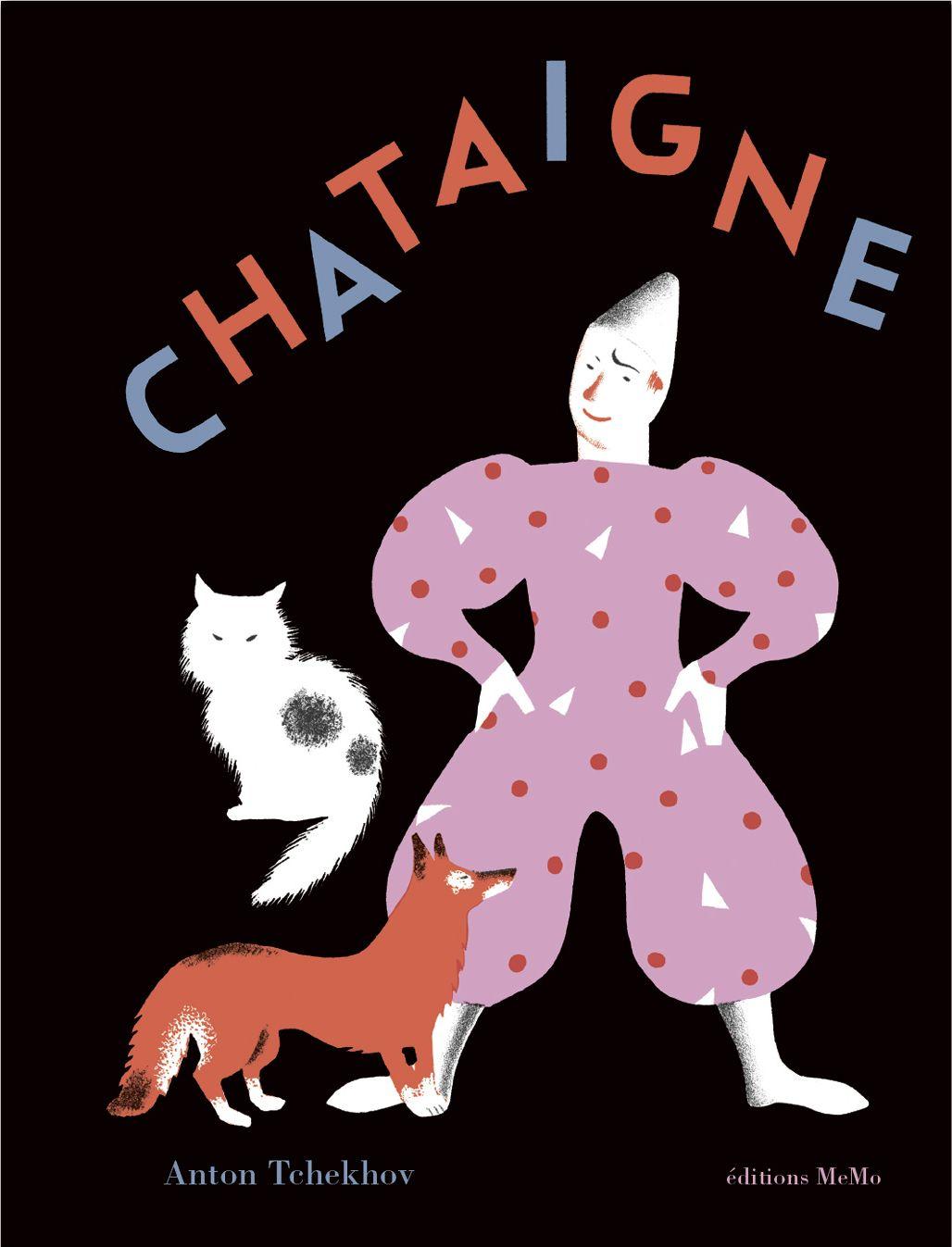 Anton Tchekhov, ill. Nathalie Parain, Chataigne. Editions MeMo, 2009.