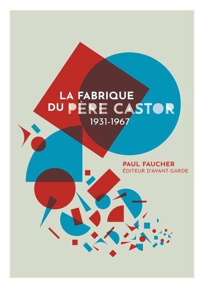 """Exposition """"La Fabrique du Père Castor 1931-1967"""""""