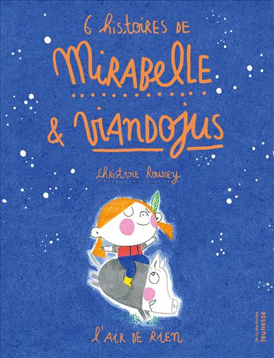 6 histoires de Mirabelle & Viandojus.l'air de rien