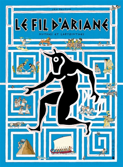 Le fil d'Ariane.Mythes et labyrinthes