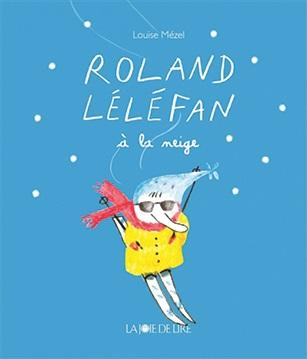 Roland Léléfan : Roland Léléfan à la neige