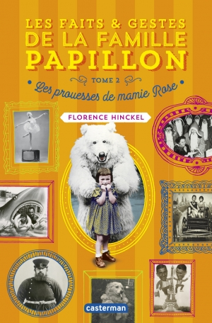 Les faits & gestes de la famille Papillon.tome 2 : Les prouesses de mamie Rose