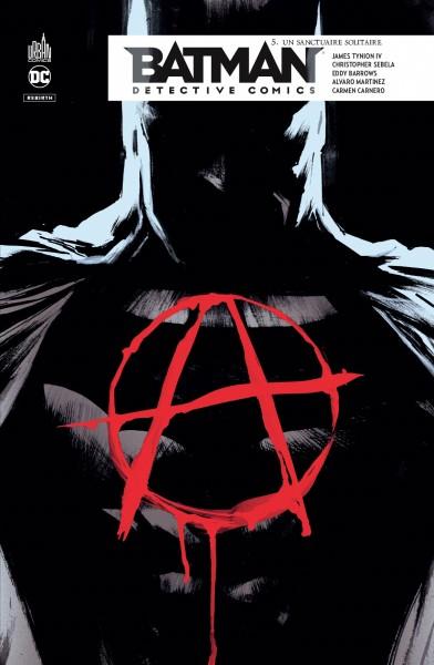 Batman detective comics ; 5.  Un sanctuaire solitaire