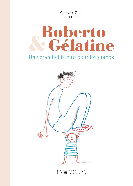 Roberto & Gélatine  : une grande histoire pour les grands