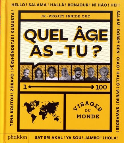 Quel âge as-tu? 1-100 visages du monde