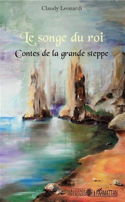 Le songe du roi : contes de la grande steppe