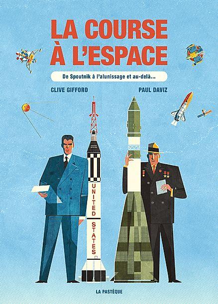 La course à l'espace - De Spoutnik à l'alunissage et au-delà
