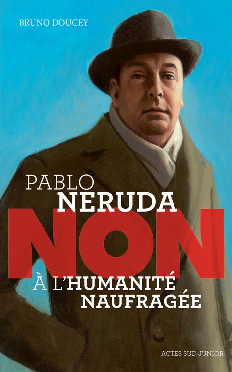Pablo Neruda: non à l'humanité naufragée