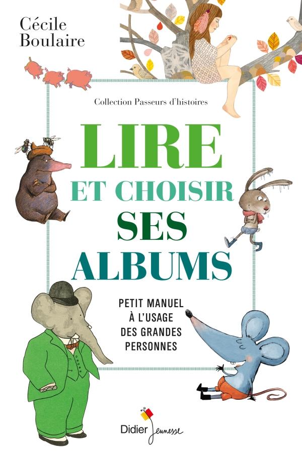 """""""Lire et choisir ses albums, petit manuel à l'usage des grandes personnes"""" de Cécile Boulaire"""
