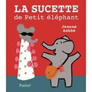 LA Sucette de petit éléphant Jeanne Asbhé Editions Pastel