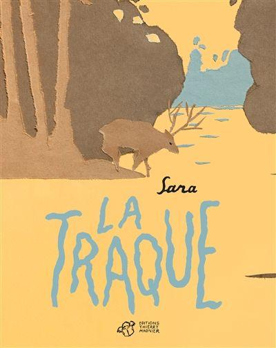 La Traque, Sara. Paris: Éditions Thierry Magnier, 2018