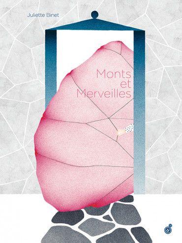 Monts et merveilles, Juliette Binet, Éditions du Rouergue, 2019