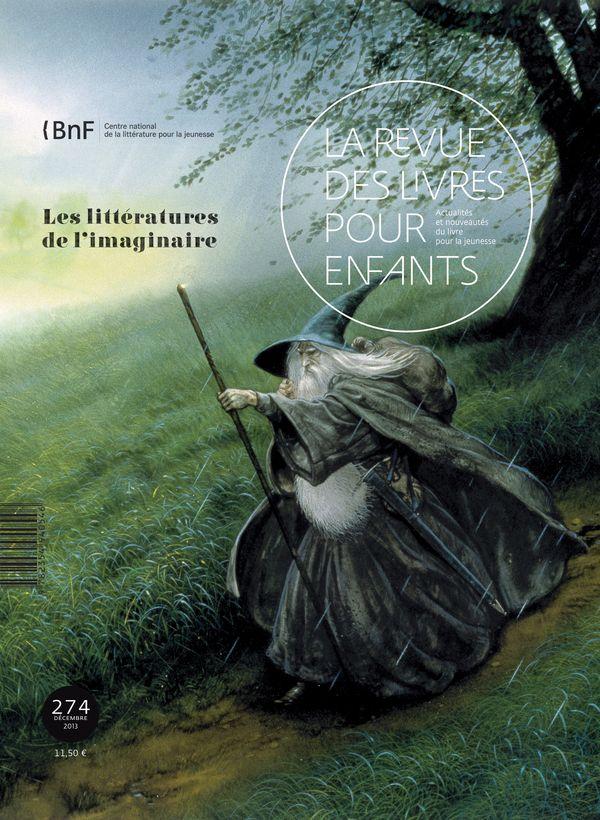 La Revue des livres pour enfants n°274 - Les littératures de l'imaginaire