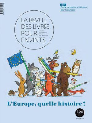 La Revue des livres pour enfants n°306 - L'Europe, quelle histoire !