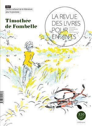 La Revue des livres pour enfants n°320 -  Timothée de Fombelle