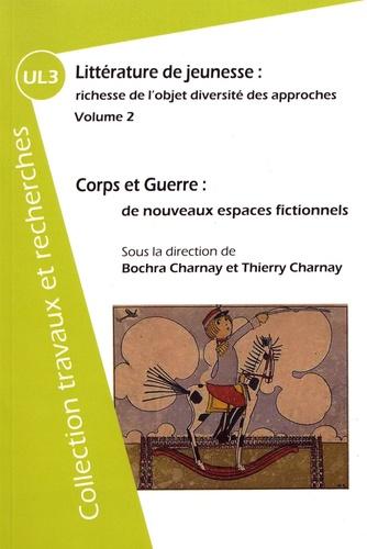 Littérature de jeunesse : richesse de l'objet diversité des approches. Volume 2 : Corps et guerre
