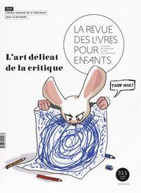 La Revue des livres pour enfants n°311 - L'art délicat de la critique