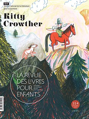 La Revue des livres pour enfants n°314 - Kitty Crowther
