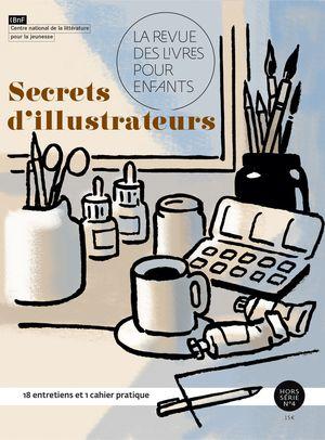 """La Revue des livres pour enfants, hors-série n°4 """"Secrets d'illustrateurs"""""""