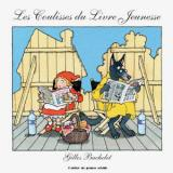 Gilles Bachelet, Les coulisses du livre jeunesse, L'atelier du poisson soluble, 2015.