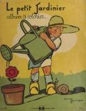 Gaston Maréchaux, Le petit jardinier : album à colorier, 1938