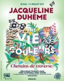 """Exposition """"Jacqueline Duhême, une vie en couleurs, chemins de traverse"""""""