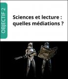 Sciences et lecture : quelles médiations ?
