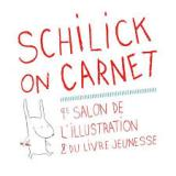 Schilick on carnet : 9e Salon de l'illustration et du livre jeunesse