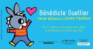 Bénédicte Guettier, Trop rigolo l'expo Trotro !