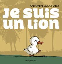 Antonin Louchard Je suis un lion
