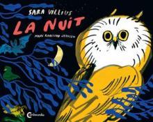 La nuit, Sara Villius, illustrations Mari Kanstad Johnsen, Traduit du suédois, Cambourakis