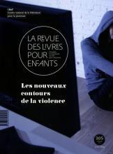 La Revue des livres pour enfants n°305 - Les nouveaux contours de la violence