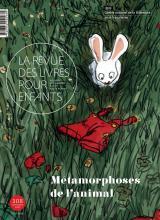 La Revue des livres pour enfants n°308 - Métamorphoses de l'animal